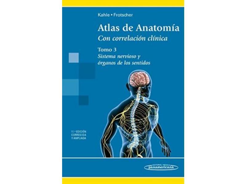 Atlas de anatomía con correlación clínica. Tomo 3: sistema nervioso ...